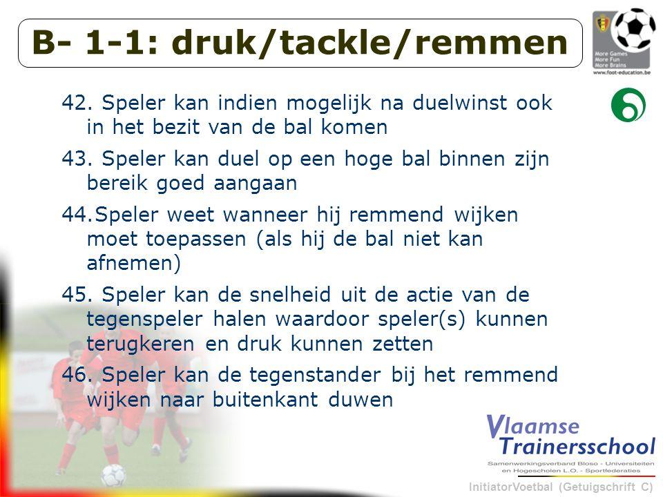 InitiatorVoetbal (Getuigschrift C) B- 1-1: druk/tackle/remmen 42.