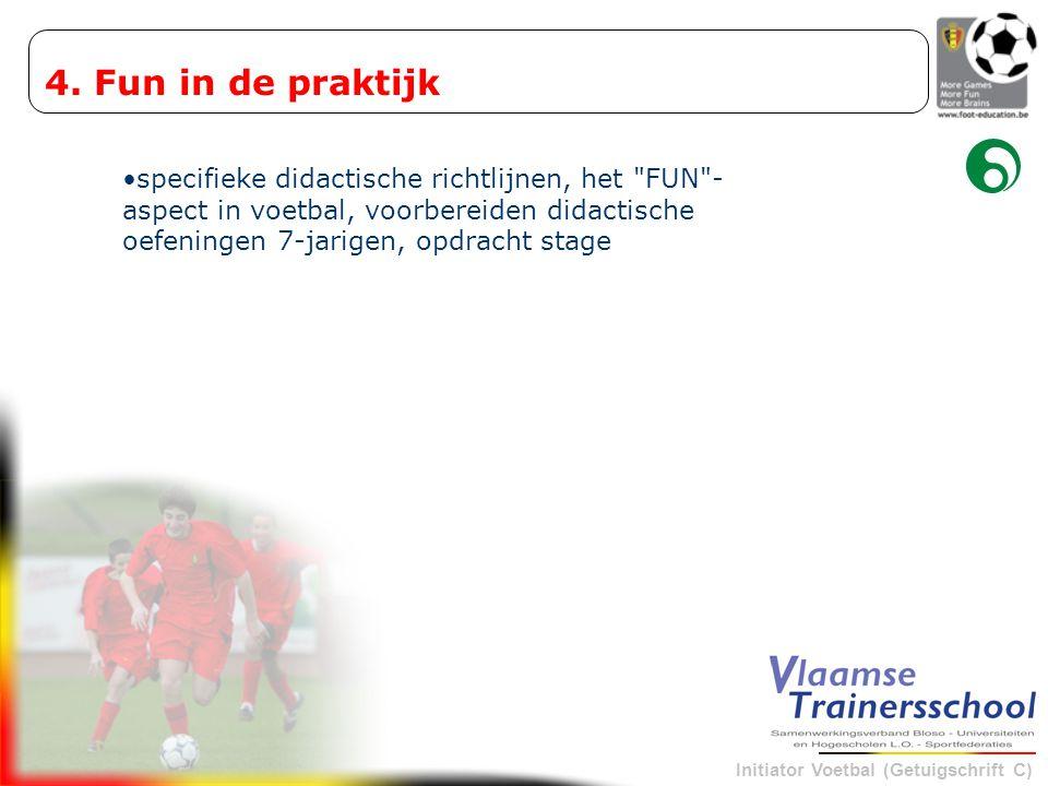Initiator Voetbal (Getuigschrift C) 4. Fun in de praktijk specifieke didactische richtlijnen, het
