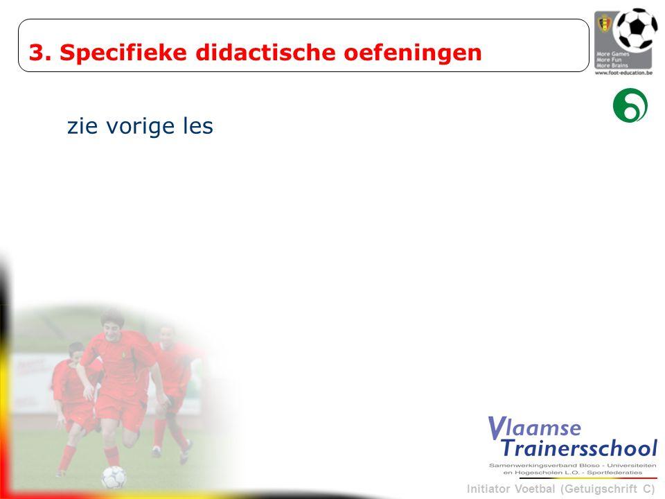 Initiator Voetbal (Getuigschrift C) 4.1 Zelfevaluatie door de jeugdopleider Opleidingsgerichte coaching.
