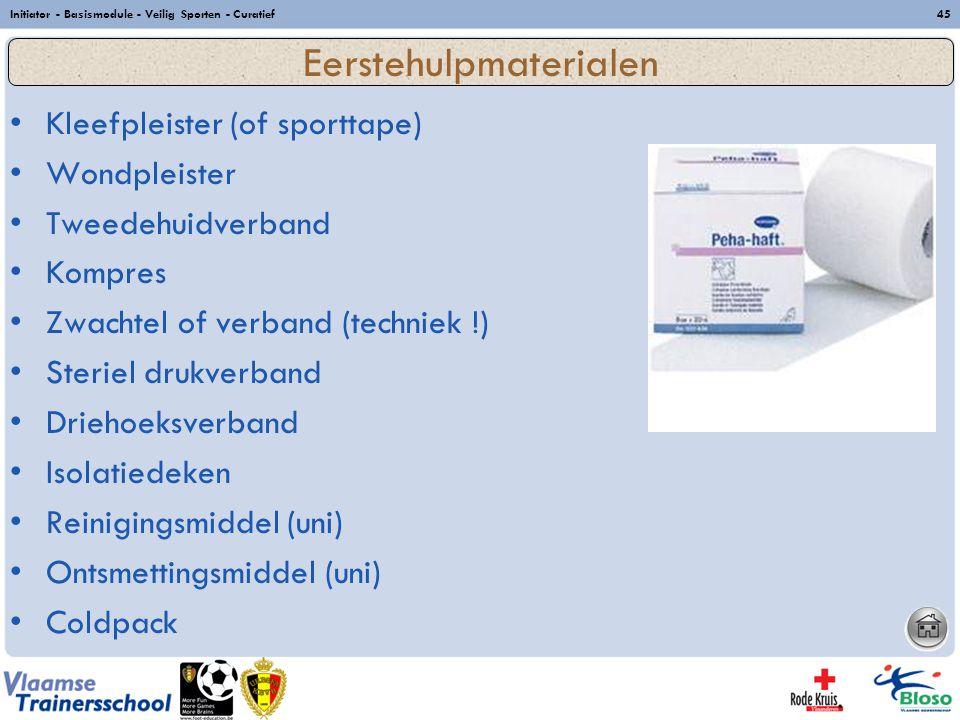 Initiator - Basismodule - Veilig Sporten - Curatief45 Kleefpleister (of sporttape) Wondpleister Tweedehuidverband Kompres Zwachtel of verband (technie