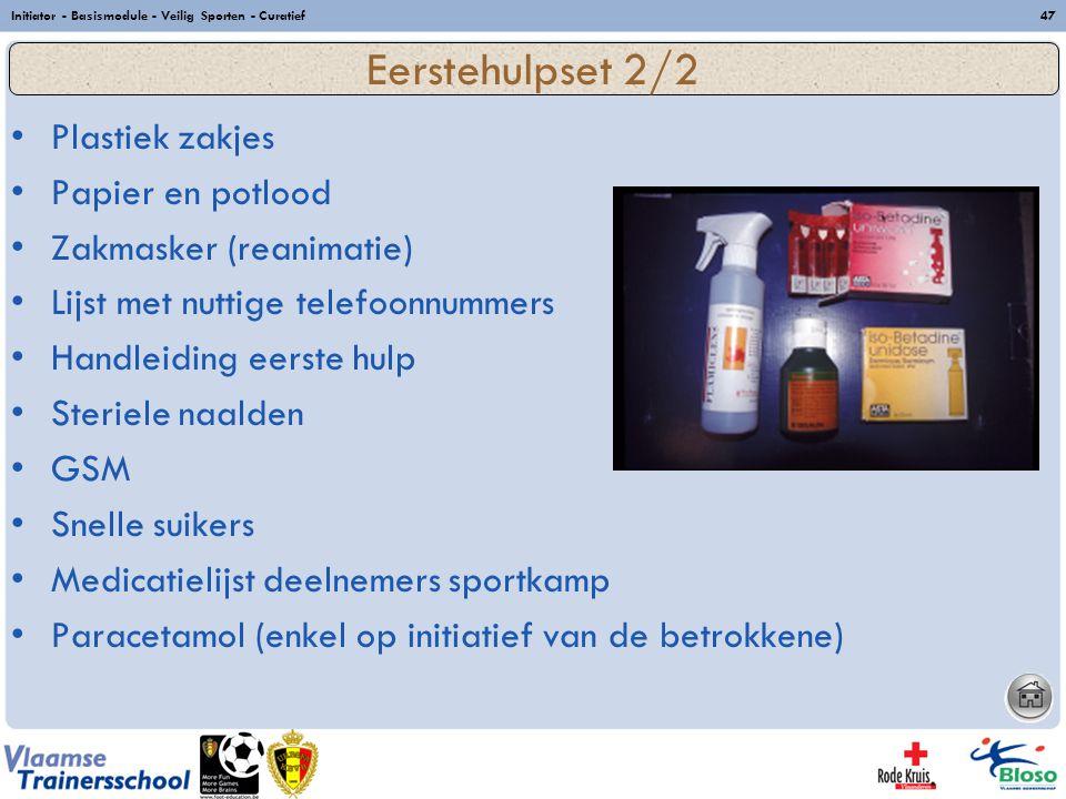 Initiator - Basismodule - Veilig Sporten - Curatief47 Plastiek zakjes Papier en potlood Zakmasker (reanimatie) Lijst met nuttige telefoonnummers Handl