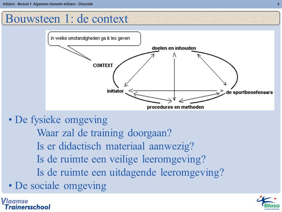 Initiator - Module 1: Algemeen Gedeelte Initiator - Didactiek17 Bouwsteen 4: Procedures en methoden 4.
