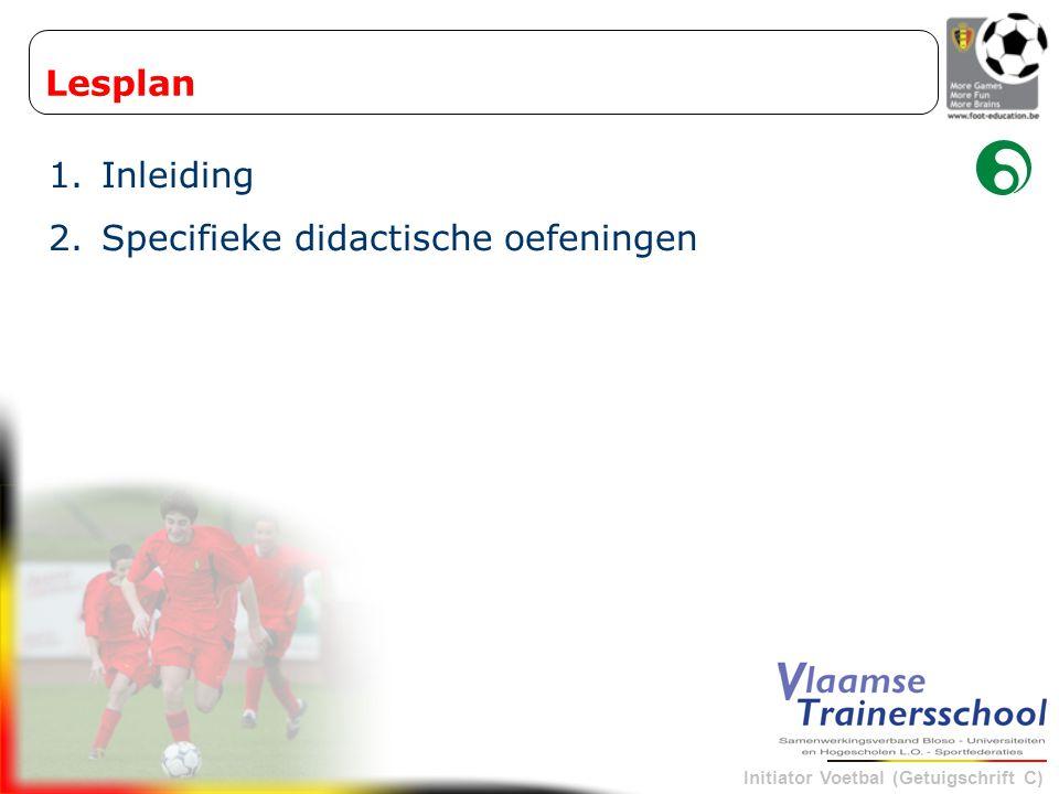 Lesplan 1.Inleiding 2.Specifieke didactische oefeningen