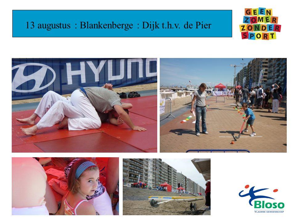 13 augustus : Blankenberge : Dijk t.h.v. de Pier