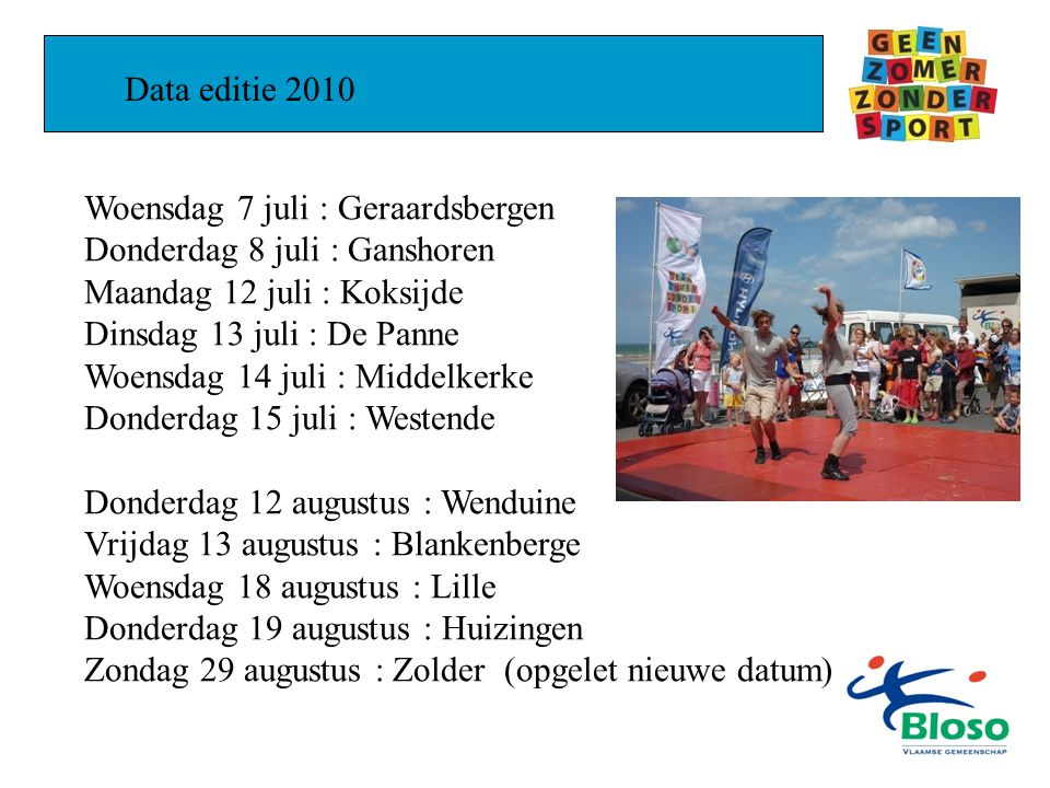 15 juli : Westende : Zeedijk en Rausschenbergplein Beschikbare terreinen : - Sportstrand (sportkooi) - Rausshenbergplein ( 45 x 45 m) - Strand tegenover Priorijlaan - Dijk Rausshenbergplein - Tennisterreinen (op 100 m)