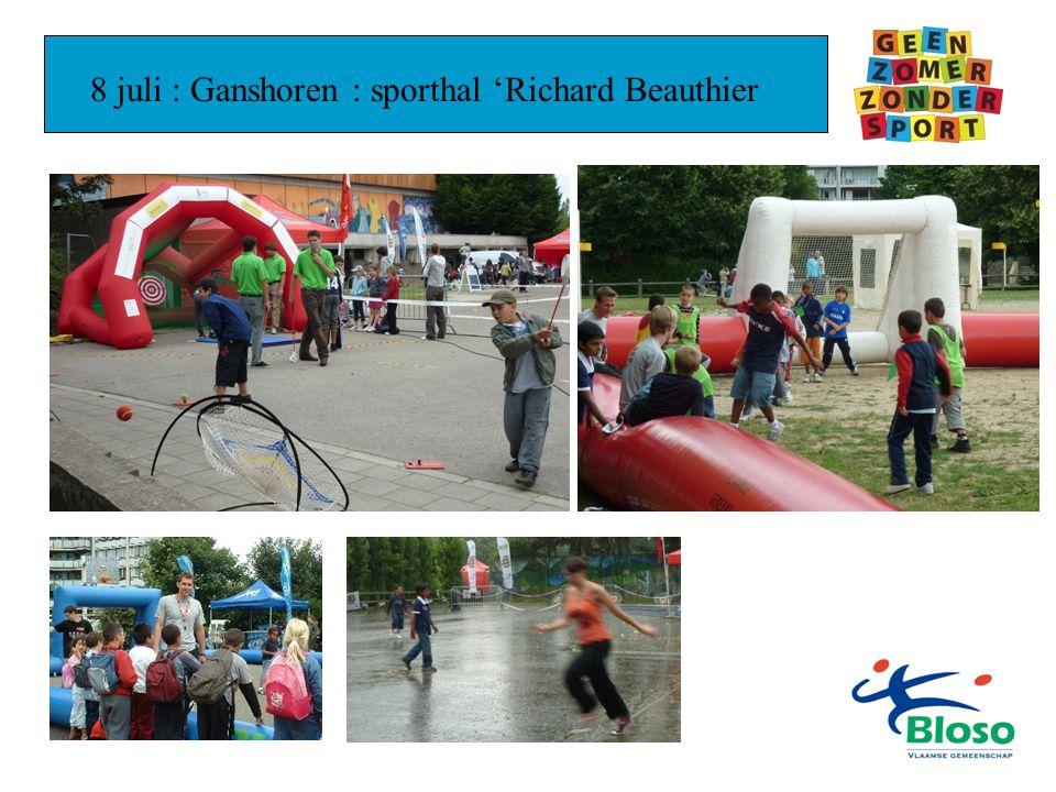 8 juli : Ganshoren : sporthal 'Richard Beauthier