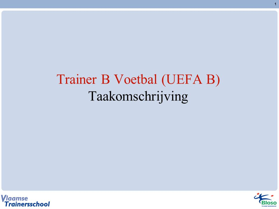 1 Trainer B Voetbal (UEFA B) Taakomschrijving