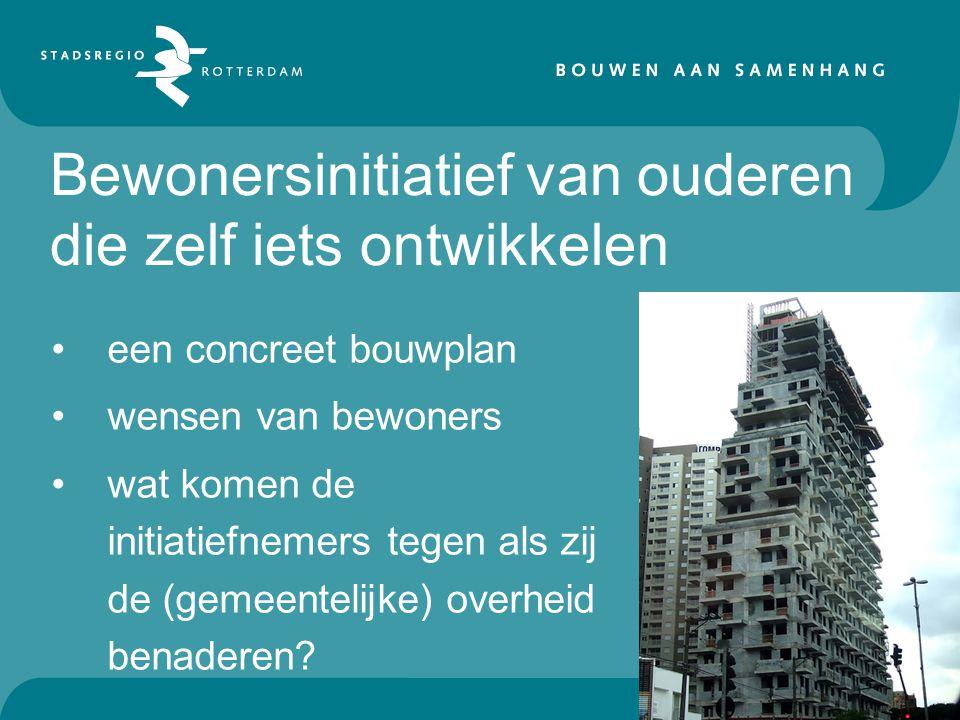 een concreet bouwplan wensen van bewoners wat komen de initiatiefnemers tegen als zij de (gemeentelijke) overheid benaderen.
