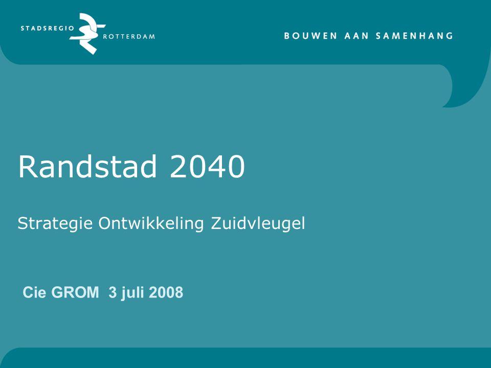 Randstad 2040 Strategie Ontwikkeling Zuidvleugel Cie GROM 3 juli 2008
