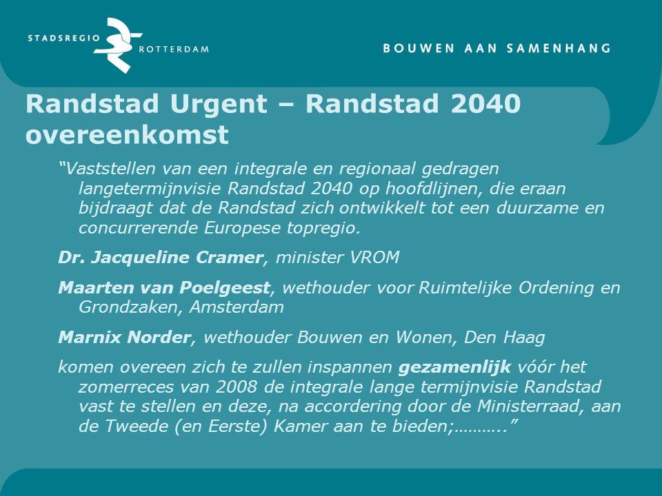 """Randstad Urgent – Randstad 2040 overeenkomst """"Vaststellen van een integrale en regionaal gedragen langetermijnvisie Randstad 2040 op hoofdlijnen, die"""