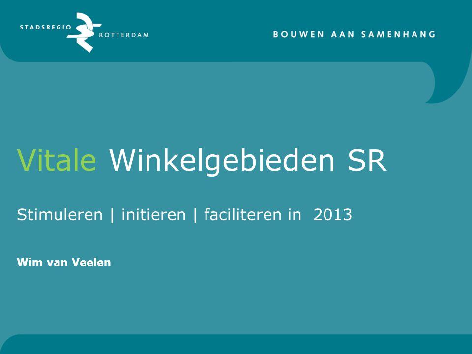 Vitale Winkelgebieden SR Stimuleren | initieren | faciliteren in 2013 Wim van Veelen