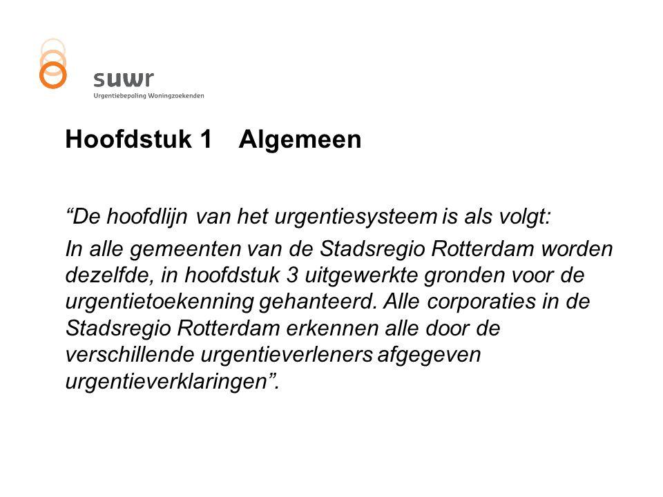 """Hoofdstuk 1Algemeen """"De hoofdlijn van het urgentiesysteem is als volgt: In alle gemeenten van de Stadsregio Rotterdam worden dezelfde, in hoofdstuk 3"""