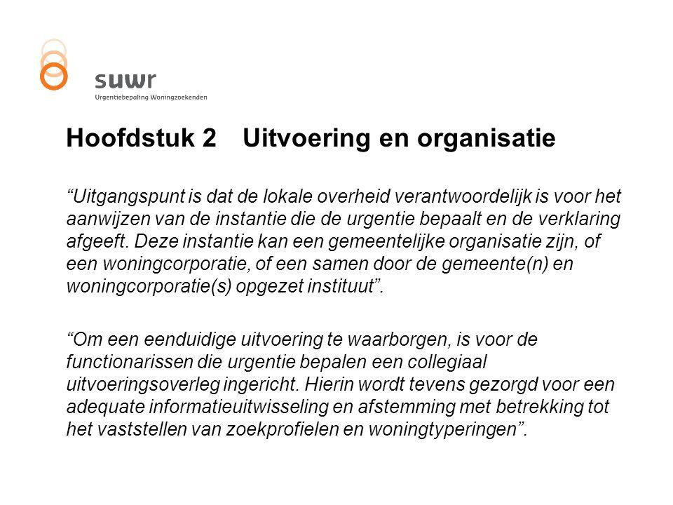 """Hoofdstuk 2 Uitvoering en organisatie """"Uitgangspunt is dat de lokale overheid verantwoordelijk is voor het aanwijzen van de instantie die de urgentie"""