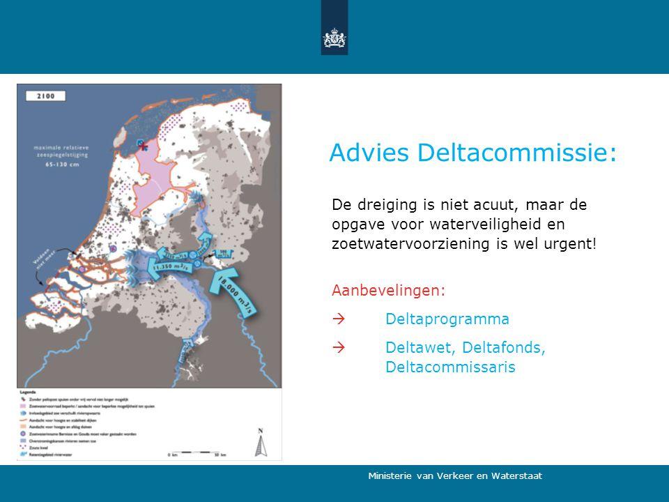 Ministerie van Verkeer en Waterstaat De dreiging is niet acuut, maar de opgave voor waterveiligheid en zoetwatervoorziening is wel urgent! Aanbeveling