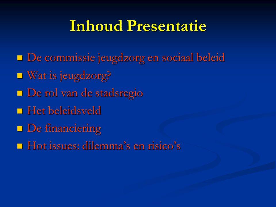 Inhoud Presentatie De commissie jeugdzorg en sociaal beleid De commissie jeugdzorg en sociaal beleid Wat is jeugdzorg.