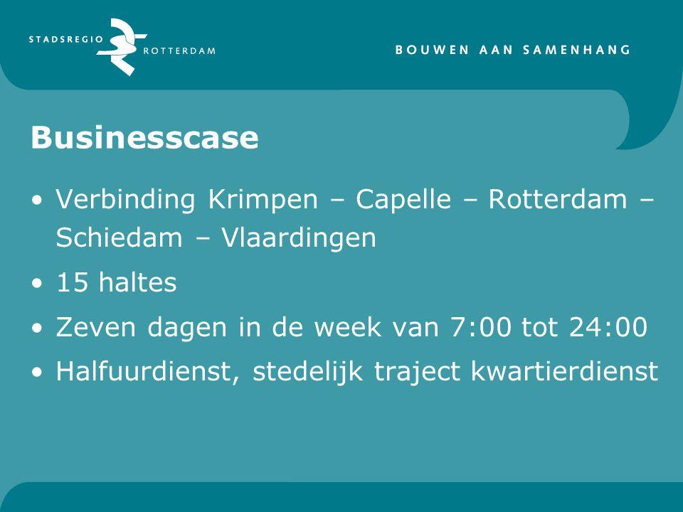 Businesscase Verbinding Krimpen – Capelle – Rotterdam – Schiedam – Vlaardingen 15 haltes Zeven dagen in de week van 7:00 tot 24:00 Halfuurdienst, stedelijk traject kwartierdienst