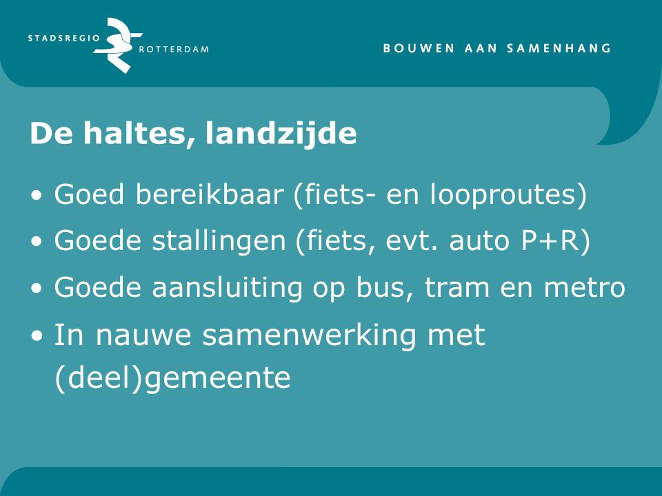 De haltes, landzijde Goed bereikbaar (fiets- en looproutes) Goede stallingen (fiets, evt.