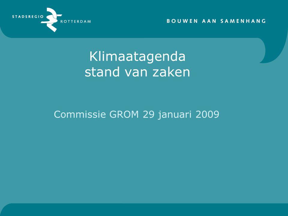 Plan van aanpak Klimaatagenda 22 oktober 2008: DB akkoord met Plan van aanpak Klimaatagenda 30 oktober 2008: commissie GROM 5 november 2008: vaststelling in Regioraad