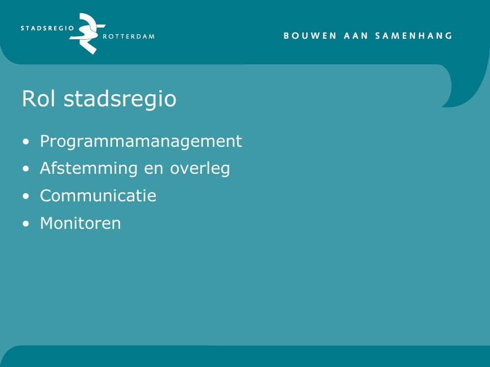Rol stadsregio Programmamanagement Afstemming en overleg Communicatie Monitoren