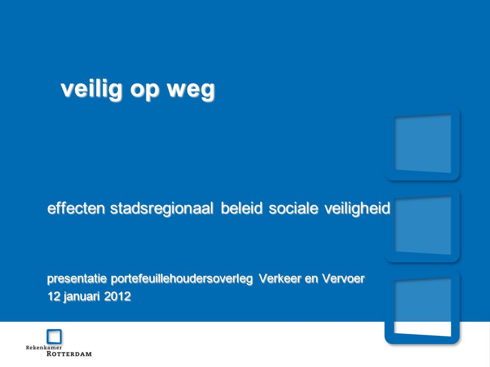 veilig op weg effecten stadsregionaal beleid sociale veiligheid presentatie portefeuillehoudersoverleg Verkeer en Vervoer 12 januari 2012