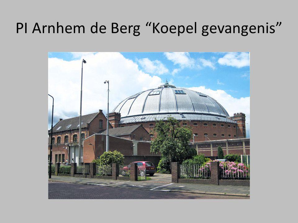 "PI Arnhem de Berg ""Koepel gevangenis"""
