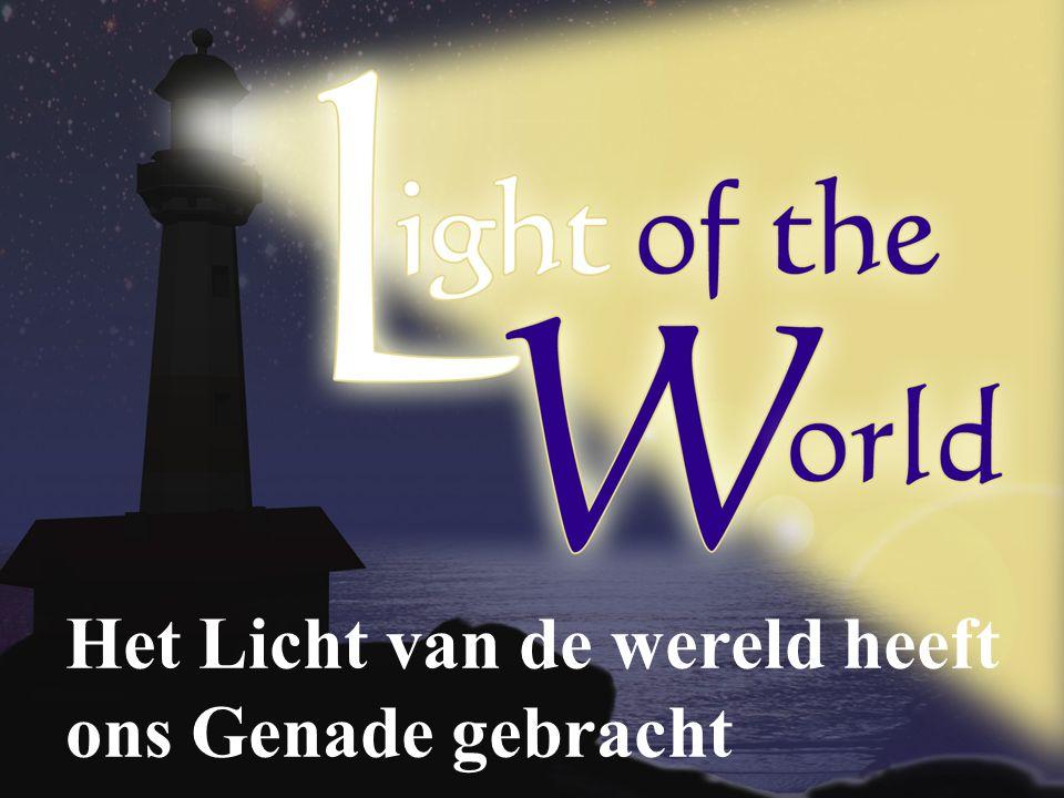 Het Licht van de wereld heeft ons Genade gebracht