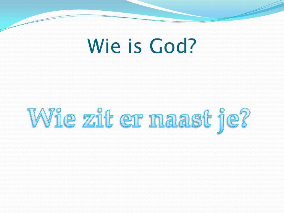 Wie is God?