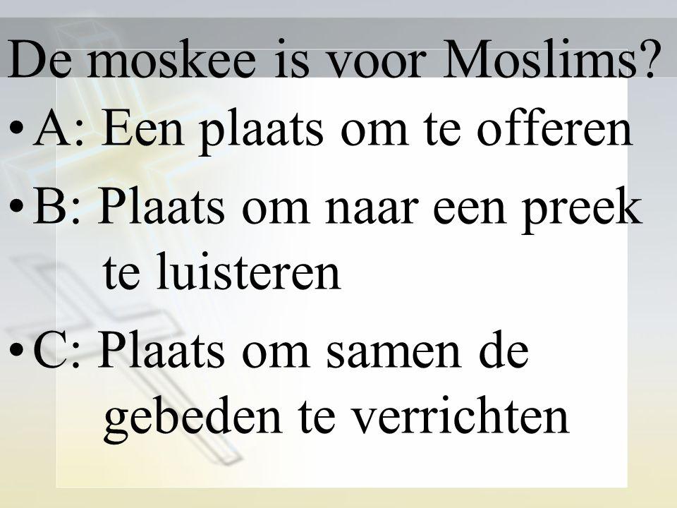 De moskee is voor Moslims.