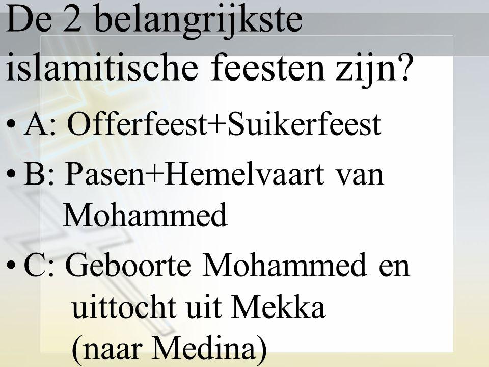 De 2 belangrijkste islamitische feesten zijn.