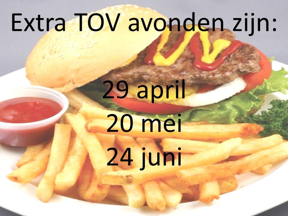 Extra TOV avonden zijn: 29 april 20 mei 24 juni