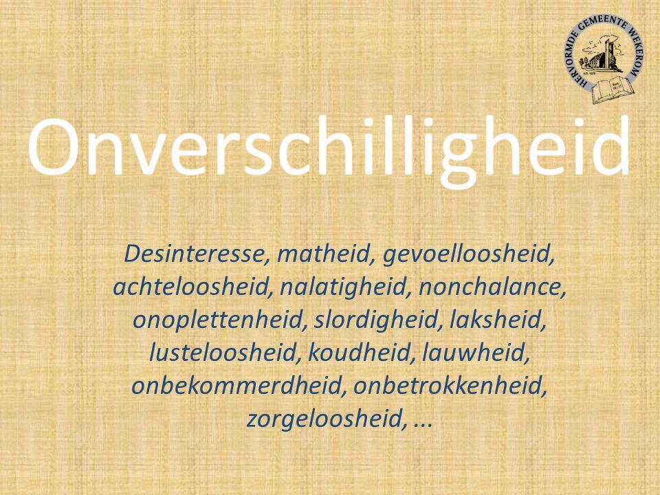 Desinteresse, matheid, gevoelloosheid, achteloosheid, nalatigheid, nonchalance, onoplettenheid, slordigheid, laksheid, lusteloosheid, koudheid, lauwheid, onbekommerdheid, onbetrokkenheid, zorgeloosheid,...