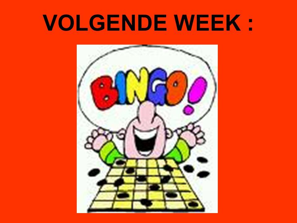 VOLGENDE WEEK :