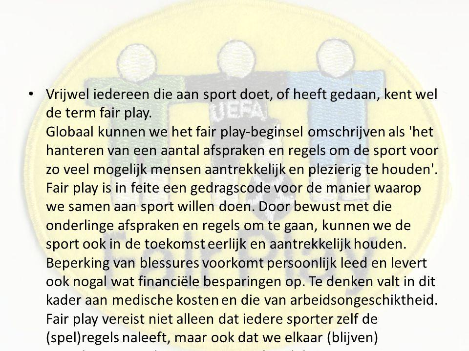 Vrijwel iedereen die aan sport doet, of heeft gedaan, kent wel de term fair play.