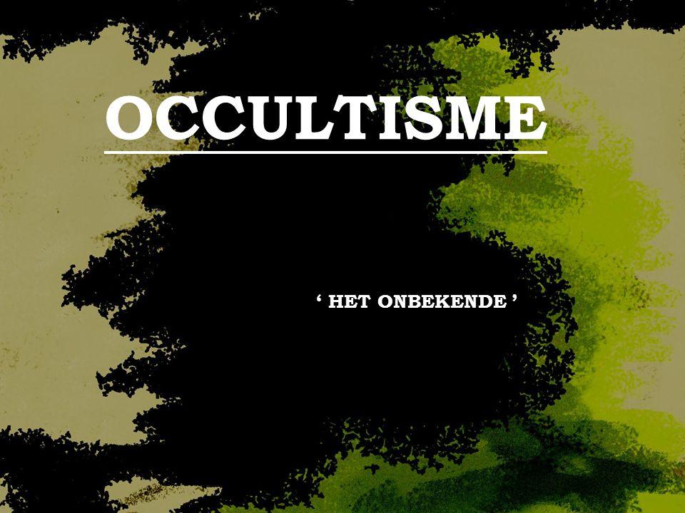 ' HET ONBEKENDE ' OCCULTISME