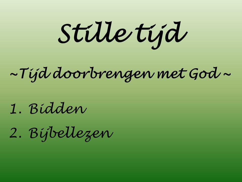 Stille tijd ~Tijd doorbrengen met God ~ 1.Bidden 2.Bijbellezen