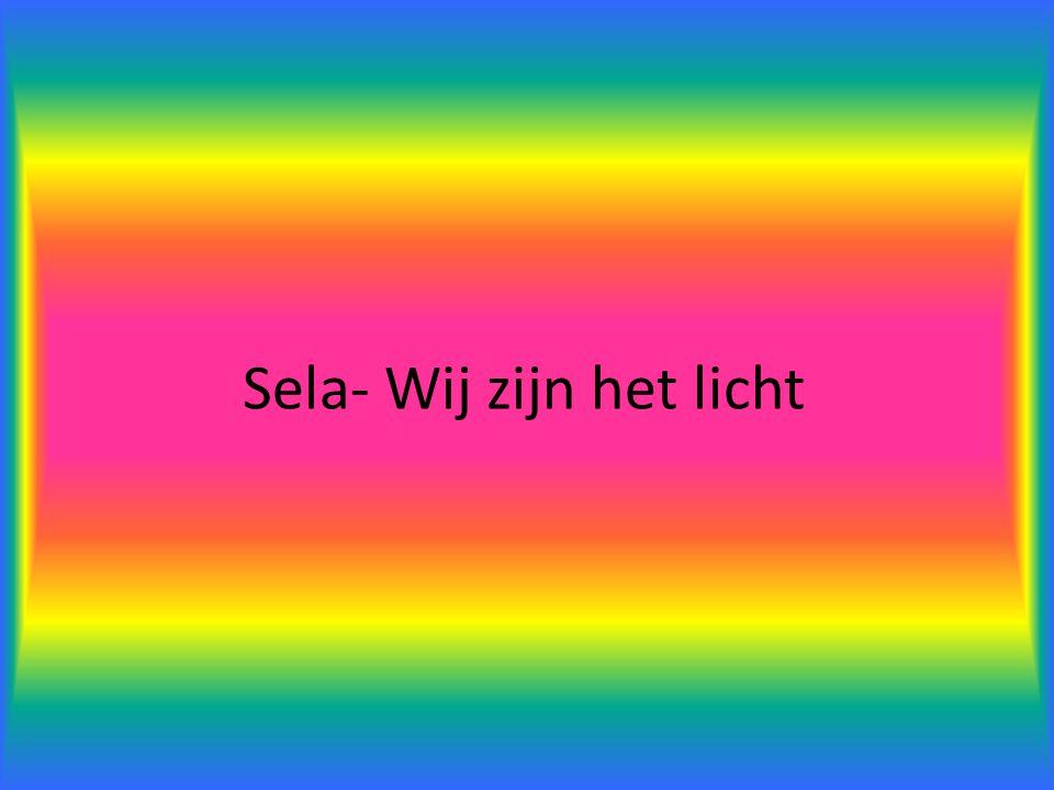 Sela- Wij zijn het licht