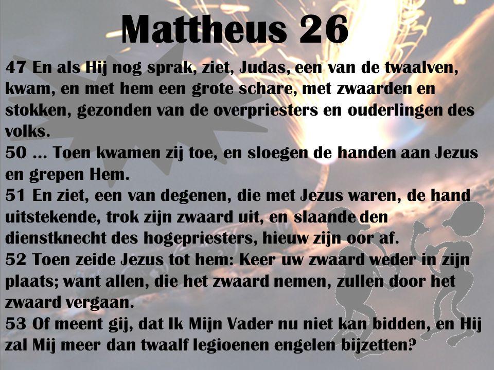 Mattheus 26 47 En als Hij nog sprak, ziet, Judas, een van de twaalven, kwam, en met hem een grote schare, met zwaarden en stokken, gezonden van de ove