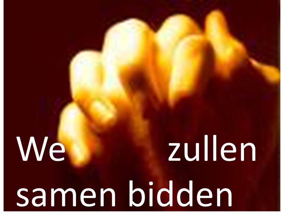 We zullen samen bidden