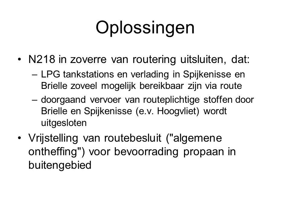Oplossingen N218 in zoverre van routering uitsluiten, dat: –LPG tankstations en verlading in Spijkenisse en Brielle zoveel mogelijk bereikbaar zijn vi