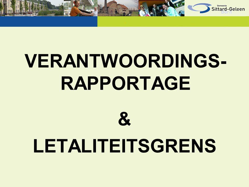 VERANTWOORDINGS- RAPPORTAGE & LETALITEITSGRENS
