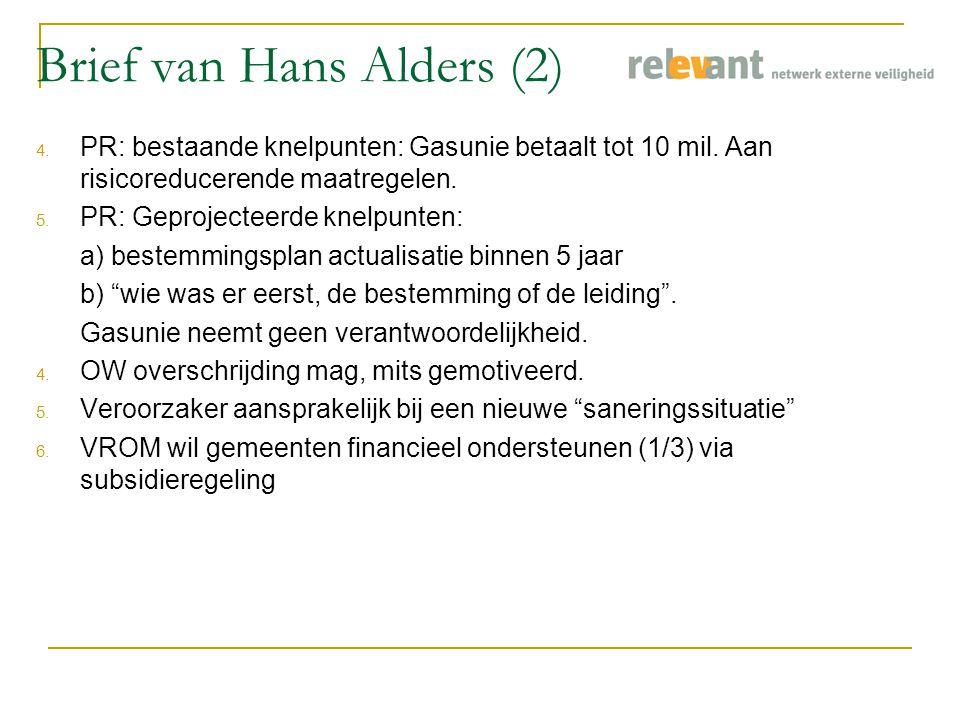 Brief van Hans Alders (2) 4. PR: bestaande knelpunten: Gasunie betaalt tot 10 mil.