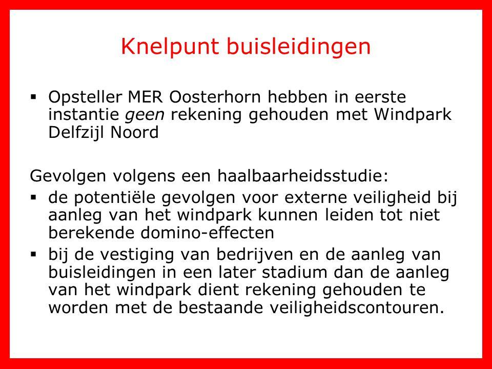 Knelpunt buisleidingen  Opsteller MER Oosterhorn hebben in eerste instantie geen rekening gehouden met Windpark Delfzijl Noord Gevolgen volgens een h