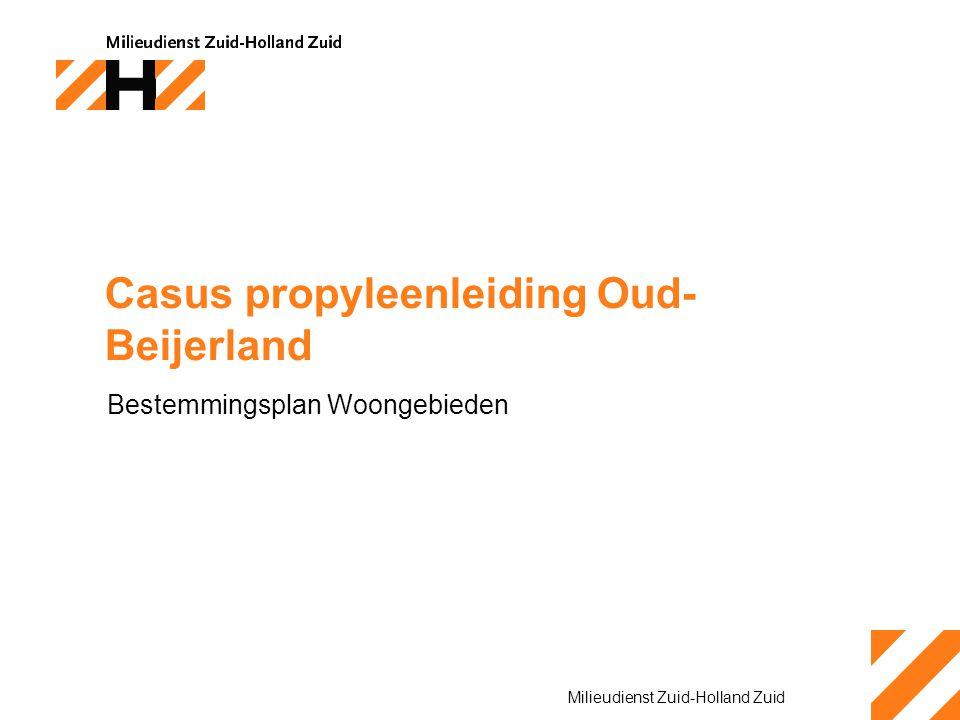 Milieudienst Zuid-Holland Zuid Casus propyleenleiding Oud- Beijerland Bestemmingsplan Woongebieden