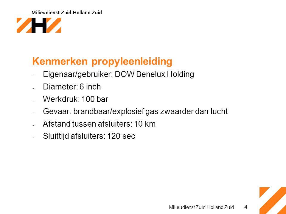 4 Kenmerken propyleenleiding - Eigenaar/gebruiker: DOW Benelux Holding - Diameter: 6 inch - Werkdruk: 100 bar - Gevaar: brandbaar/explosief gas zwaarder dan lucht - Afstand tussen afsluiters: 10 km - Sluittijd afsluiters: 120 sec