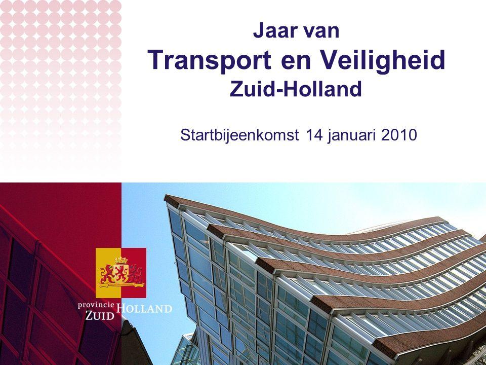 Jaar van Transport en Veiligheid Zuid-Holland Startbijeenkomst 14 januari 2010