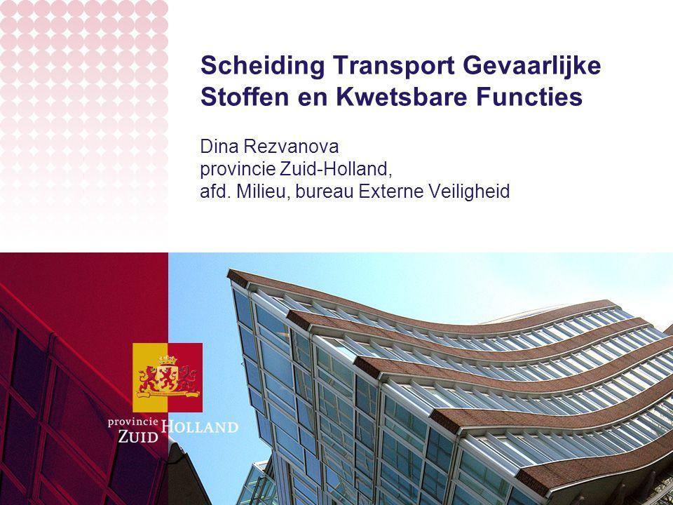 Scheiding Transport Gevaarlijke Stoffen en Kwetsbare Functies Dina Rezvanova provincie Zuid-Holland, afd.