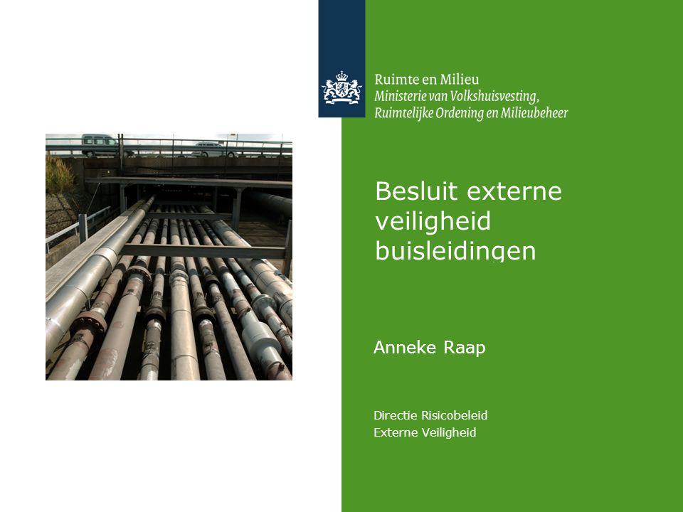 Besluit externe veiligheid buisleidingen Anneke Raap Directie Risicobeleid Externe Veiligheid