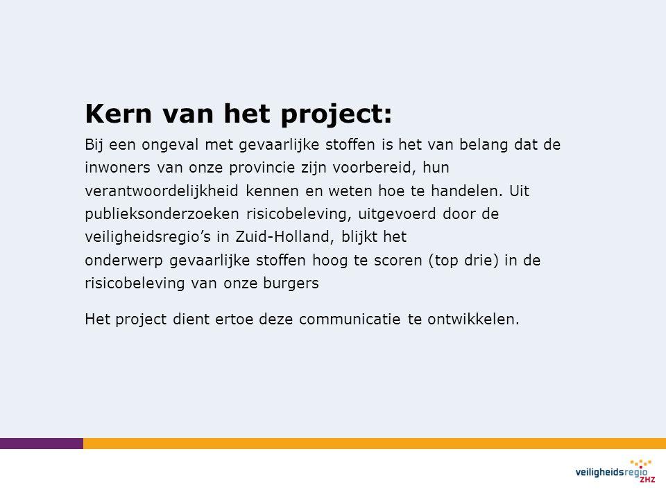 Kern van het project: Bij een ongeval met gevaarlijke stoffen is het van belang dat de inwoners van onze provincie zijn voorbereid, hun verantwoordelijkheid kennen en weten hoe te handelen.