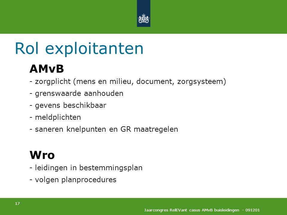 17 Jaarcongres RelEVant casus AMvB buisleidingen - 091201 Rol exploitanten AMvB - zorgplicht (mens en milieu, document, zorgsysteem) - grenswaarde aan