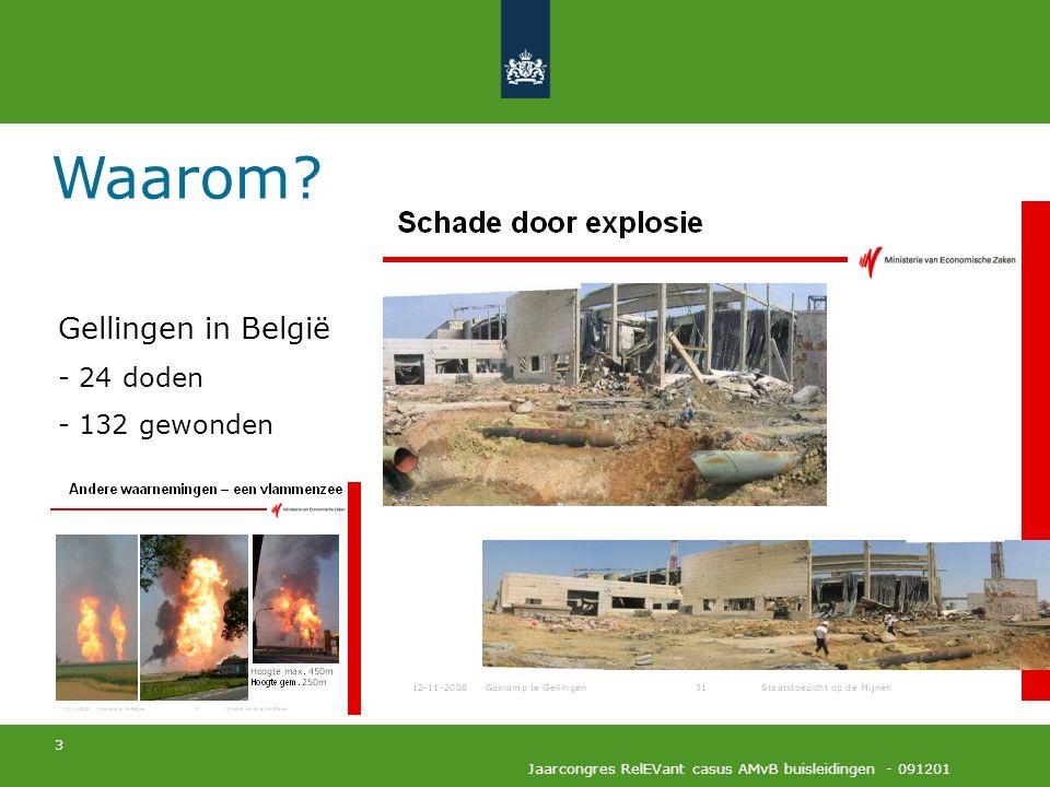 3 Jaarcongres RelEVant casus AMvB buisleidingen - 091201 Waarom? Gellingen in België - 24 doden - 132 gewonden